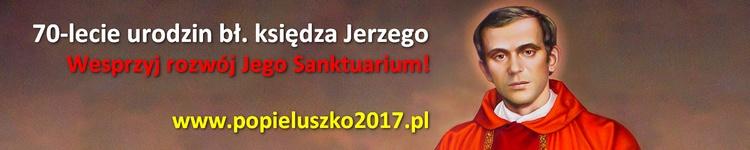 Baner akcji #Popiełuszko2017 z okazji 70-lecia urodzin ks. Jerzego Popiełuszki
