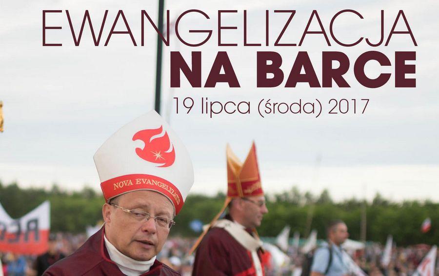 """""""Ewangelizacja na Barce"""" z bp. Grzegorzem Rysiem - Kraków, 19 lipca 2017"""