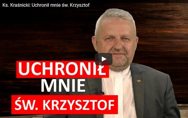 Ks. Kraśnicki: Uchronił mnie św. Krzysztof