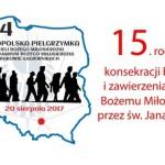 IV Ogólnopolska Pielgrzymka Czcicieli Bożego Miłosierdzia do Sanktuarium w Łagiewnikach – 20 sierpnia 2017
