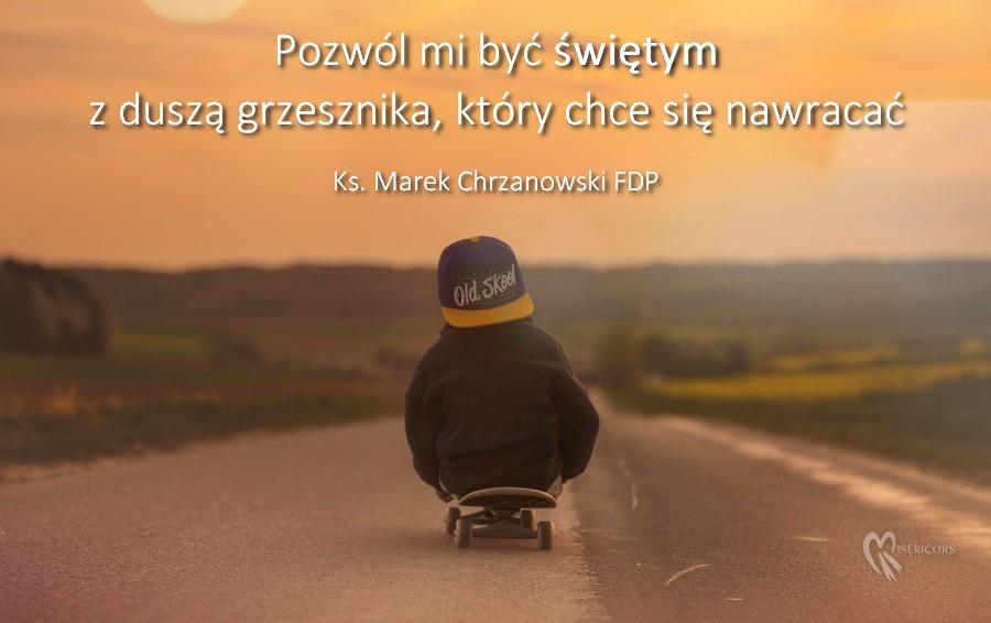 Pozwól mi być świętym – Ks. Marek Chrzanowski FDP