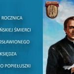 Obchody 33. rocznicy męczeńskiej śmierci księdza Jerzego Popiełuszki