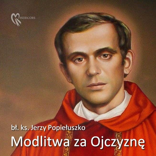 Modlitwa za Ojczyznę bł. ks. Jerzego Popiełuszki
