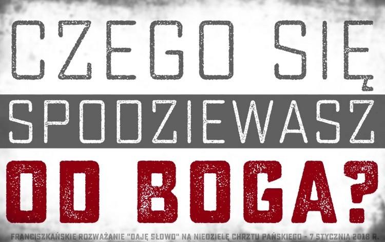 """Niedziela Chrztu Pańskiego - Franciszkańskie rozważanie """"Daję Słowo"""", 7 stycznia 2018"""