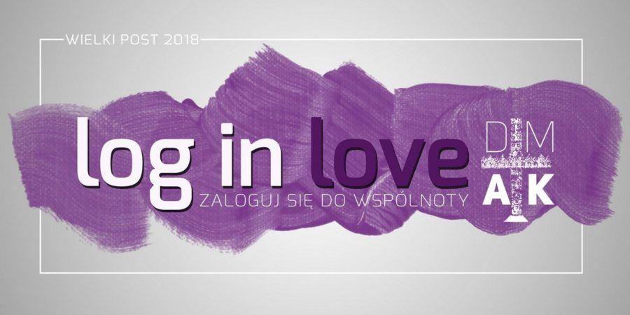 Log in love - zaloguj się do wspólnoty