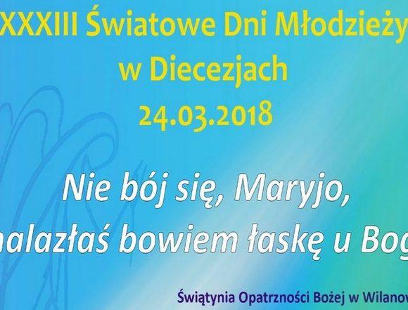 Dzień Młodzieży w Warszawie - Spotkanie młodych w Świątyni Opatrzności Bożej - 24 marca 2018