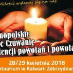 15. Ogólnopolskie Nocne Czuwanie w intencji powołań i powołanych Sanktuarium w Kalwarii Zebrzydowskiej - 28/29 kwietnia 2018