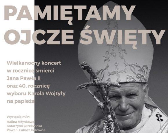 """""""Pamiętamy, Ojcze Święty"""" - Koncert w hołdzie Janowi Pawłowi II w Wadowicach i TVP1 - 2 kwietnia 2018"""