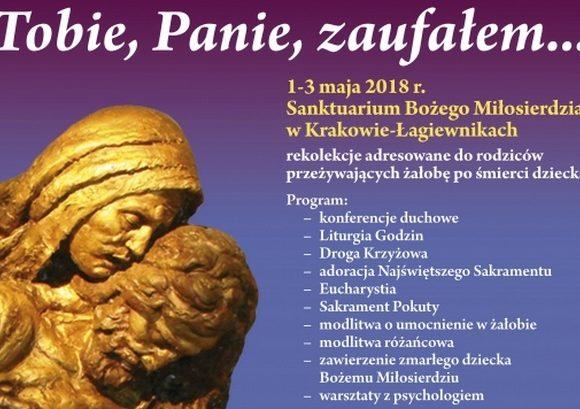 Rekolekcje dla rodziców w żałobie po stracie dziecka w Sanktuarium Bożego Miłosierdzia – Łagiewniki, 1-3 maja 2018