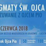 """""""Stygmaty św. Ojca Pio"""" - 16. nocne czuwanie Grup Ojca Pio w Sanktuarium Bożego Miłosierdzia - Łagiewniki, 16-17 czerwca 2018"""