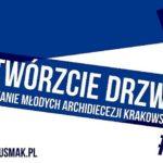 """Spotkanie Młodych Archidiecezji Krakowskiej """"Otwórzcie Drzwi"""" - 22 września 2018 - Zaproszenie i program"""