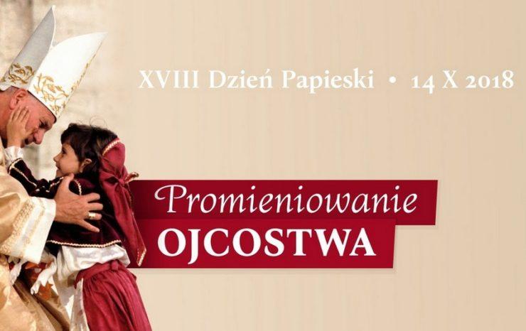 """14 października 2018 - XVIII Dzień Papieski pod hasłem """"Promieniowanie Ojcostwa"""""""