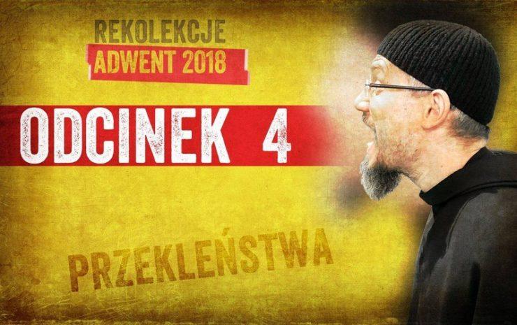 """Franciszkańskie rekolekcje adwentowe: """"Przekleństwa"""" - Odcinek 4 - Czwartek, 13 grudnia 2018"""