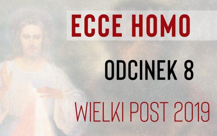 "Rekolekcje wielkopostne ""Ecce Homo"" - Odcinek 8 - Piątek, 22 marca 2019 - FranciszkanieTV"