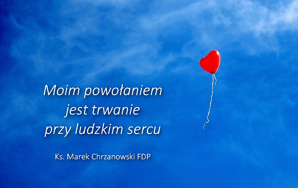 Ks Marek Chrzanowski Fdp Moim Powołaniem Jest Trwanie Przy