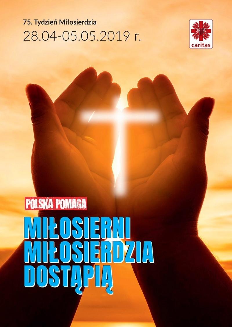 """75. Tydzień Miłosierdzia, 28 kwietnia - 5 maja 2019 - """"Miłosierni miłosierdzia dostąpią"""""""