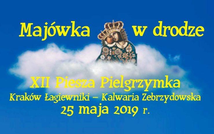 Majówka w drodze - 12. Piesza Pielgrzymka z Łagiewnik do Kalwarii Zebrzydowskiej - 25 maja 2019