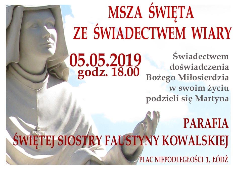 Msza św. ze świadectwem doświadczenia Bożego Miłosierdzia w parafii św. Faustyny w Łodzi - 5 maja 2019
