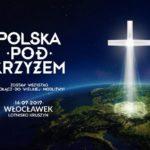 """Akcja modlitewna """"Polska pod Krzyżem"""" - Włocławek, Lotnisko Kruszyn - 14 września 2019"""