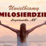 """Październikowa """"Łagiewnicka 22"""" w Sanktuarium Bożego Miłosierdzia - 22 października 2019"""