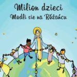 18 października 2019 – Milion dzieci modli się na różańcu – Międzynarodowa akcja modlitewna