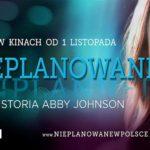 """Film """"Nieplanowane"""" (""""Unplanned"""") od 1 listopada 2019 w polskich kinach"""