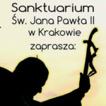 Uroczystości Odpustowe ku czci Św. Jana Pawła II - 22 października 2019 w Sanktuarium na Białych Morzach w Krakowie - Zaproszenie