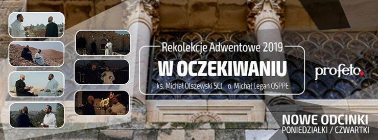 """Rekolekcje Adwentowe 2019 - """"w Oczekiwaniu"""" - ks. Michał Olszewski SCJ i o. Michał Legan OSPPE"""