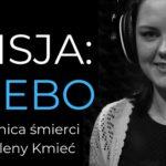 24 stycznia 2020 - 3. rocznica śmierci Heleny Kmieć