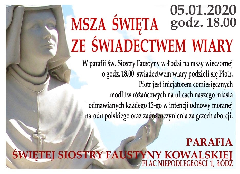 Msza św. ze świadectwem wiary w parafii św. Siostry Faustyny Kowalskiej w Łodzi - 5 stycznia 2020