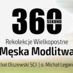 """Rekolekcje Wielkopostne 2020 od profeto.pl - """"Męska Modlitwa"""" - ks. Michał Olszewski SCJ i o. Michał Legan OSPPE"""