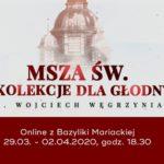 """Rekolekcje wielkopostne """"Dla głodnych"""" z ks. Wojciechem Węgrzyniakiem – Dzień 1, 29 marca 2020 – Transmisja Mszy św. z bazyliki Mariackiej w Krakowie"""
