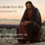 Słowo na Wielki Post - Piątek 3. tygodnia Wielkiego Postu - Ks. Marek Chrzanowski FDP
