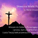 Słowo na Wielki Post - Sobota 2. tygodnia Wielkiego Postu - Ks. Marek Chrzanowski FDP