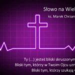 Słowo na Wielki Post - Piątek 4. tygodnia Wielkiego Postu - Ks. Marek Chrzanowski FDP