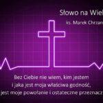 Słowo na Wielki Post - Sobota 4. tygodnia Wielkiego Postu - Ks. Marek Chrzanowski FDP