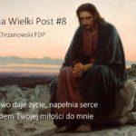 Słowo na Wielki Post - Środa 1. tygodnia Wielkiego Postu - Ks. Marek Chrzanowski FDP