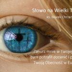 Słowo na Wielki Tydzień - Wielki Czwartek - Ks. Marek Chrzanowski FDP