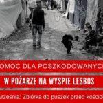 W niedzielę 27 września 2020 r. zbiórka w kościołach dla poszkodowanych w pożarze na wyspie Lesbos